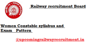 RPF Women Constable syllabus and Exam Pattern 2016-17, rpf exam pattern, rpf syllabus 2016, rpf 2016. Railway Protection Force 2017, Railway recruitment