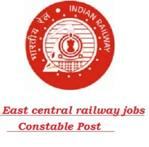 East central railway jobs 2016-2017  RPSF-RPF  Railway Protection Special Force Constable Application Form @ecr.indianrailways.gov.in, East central railway recruitment 2016-17, East central railway jobs, Constable jobs railway, latest ecr jobs 2016