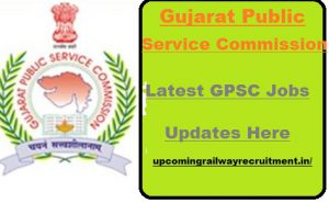 GPSC Recruitment 2017-2018| Latest Gujarat Govt Jobs 2018 , GPSC, GPSC Gujarat, Gujarat PSC Recruitment, Gujarat Public Service Commission Jobs 2017