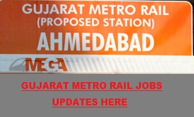 gujarat metro rail recruitment 2017. mega gujarat, mega jobs, gujarat jobs 2017-2018, metro rail latest, news updates