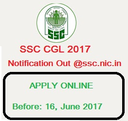 SSC CGL Official Notification Out @ssc.nic.in| Apply Online Before 16 June, CGL 2017 Notification pdf, cgl apply Online, ssc online apply, ssc cgl online 2017